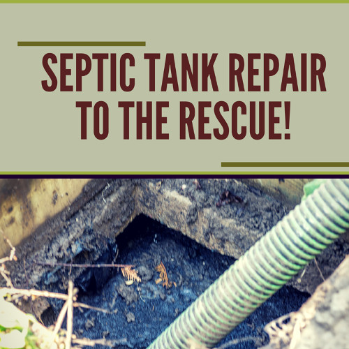 Septic Tank Repair to the Rescue!